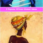 2 Popular African Women ideas